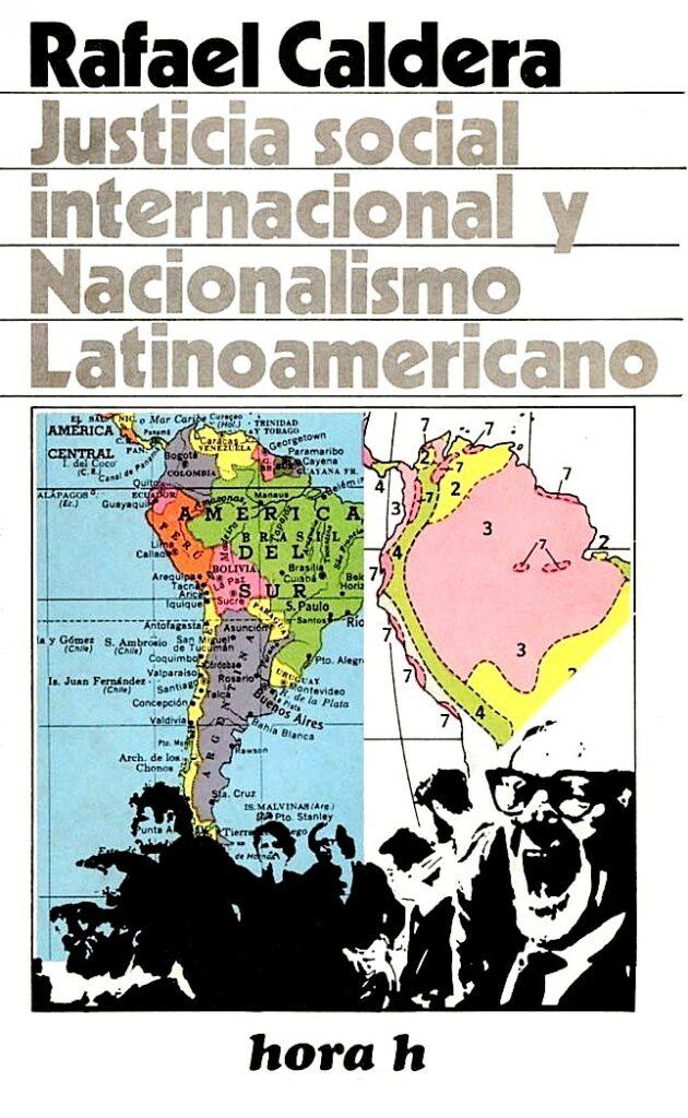 Justicia social internacional y nacionalismo latinoamericano. Libros Rafael Caldera